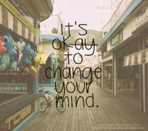 it's okay to change