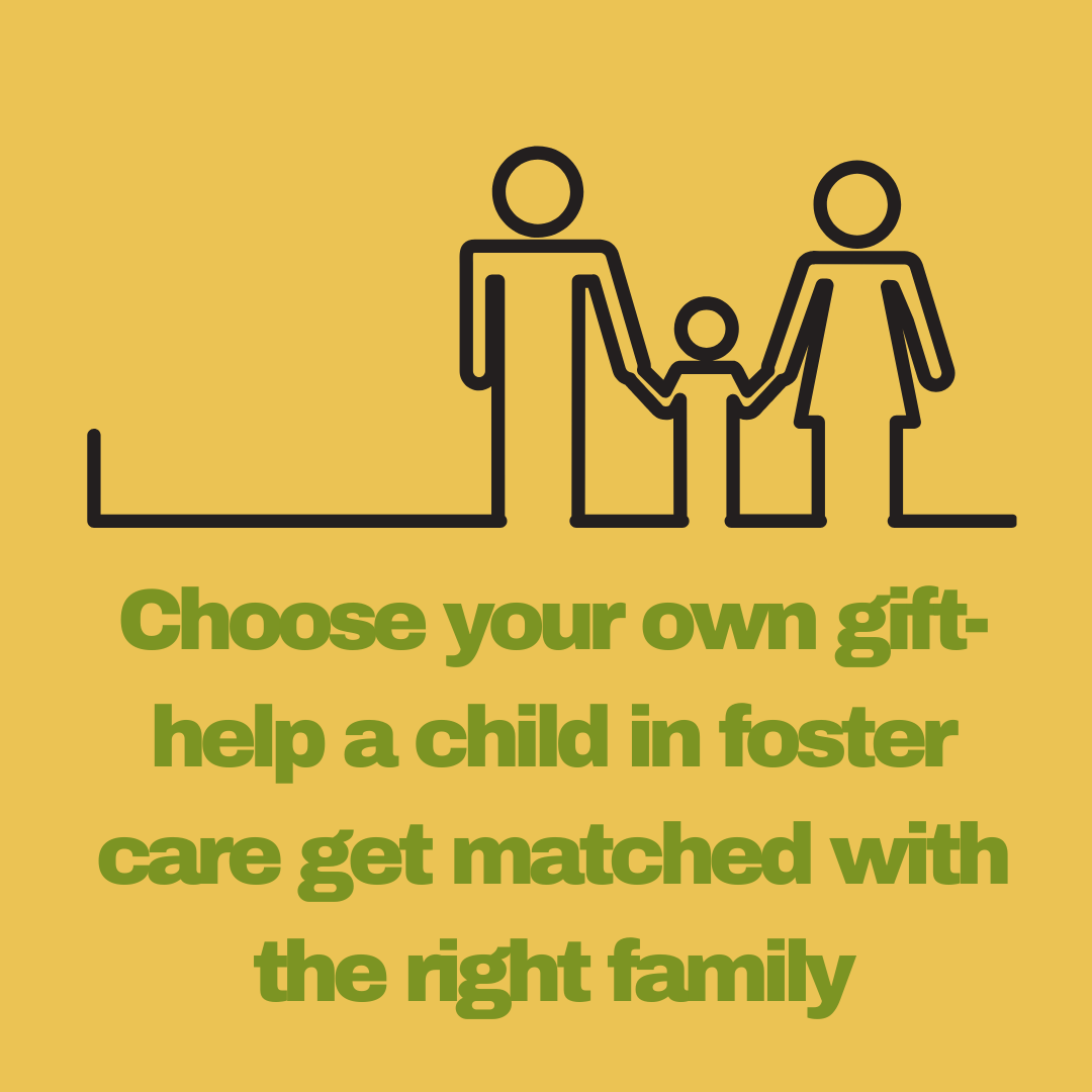 Choose your own gift- help a child in foster care get matched with the right family